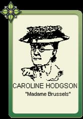 "Caroline Hodgson ""Madame Brussels"""